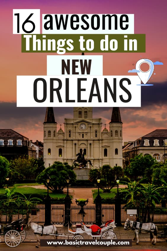 Basic Guide to New Orleans and Top 16 Things To Do