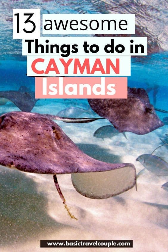 Basic Guide to the Cayman Islands Plus Top 13 Things to Do